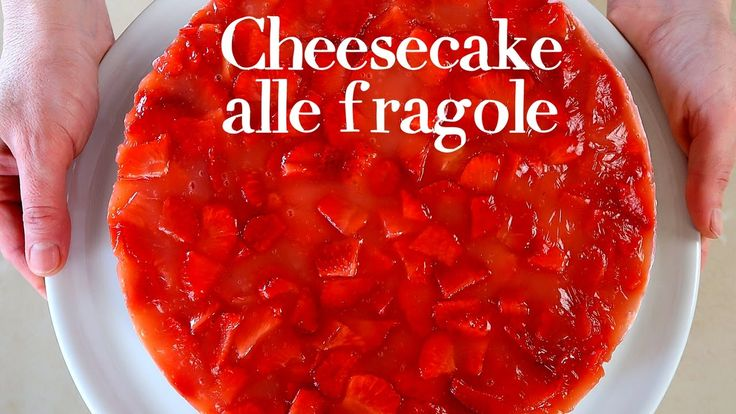 CHEESECAKE ALLE FRAGOLE Ricetta Facile - No Bake Strawberry Cheesecake E...