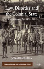 In this original study British rule in Burma is examined through quotidian acts of corruption. Saha outlines a novel way to study the colonial state as it...