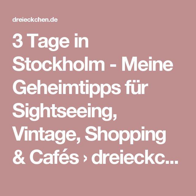 3 Tage in Stockholm - Meine Geheimtipps für Sightseeing, Vintage, Shopping & Cafés › dreieckchen - Lifestyle Blog #dreimalanders