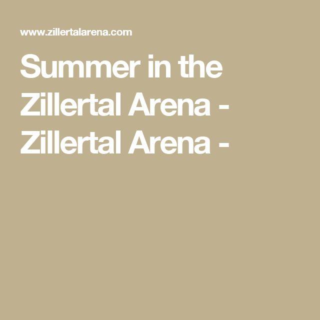 Summer in the Zillertal Arena - Zillertal Arena -