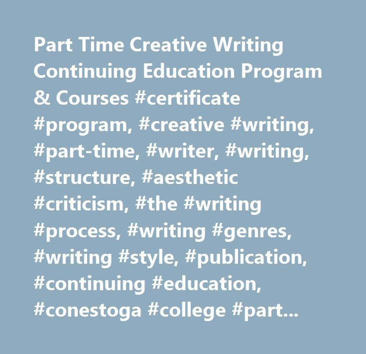certificate in creative writing Online courses: creative writing the online creative writing program makes it easy to take courses taught by instructors online certificate program in novel writing.