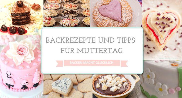 Backen für Muttertag: Leckere Rezepte und schöne kleine Geschenke   http://www.backenmachtgluecklich.de