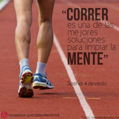 """""""Correr es una de las mejores soluciones para limpiar la mente"""" Sasha Azevedo #frase"""