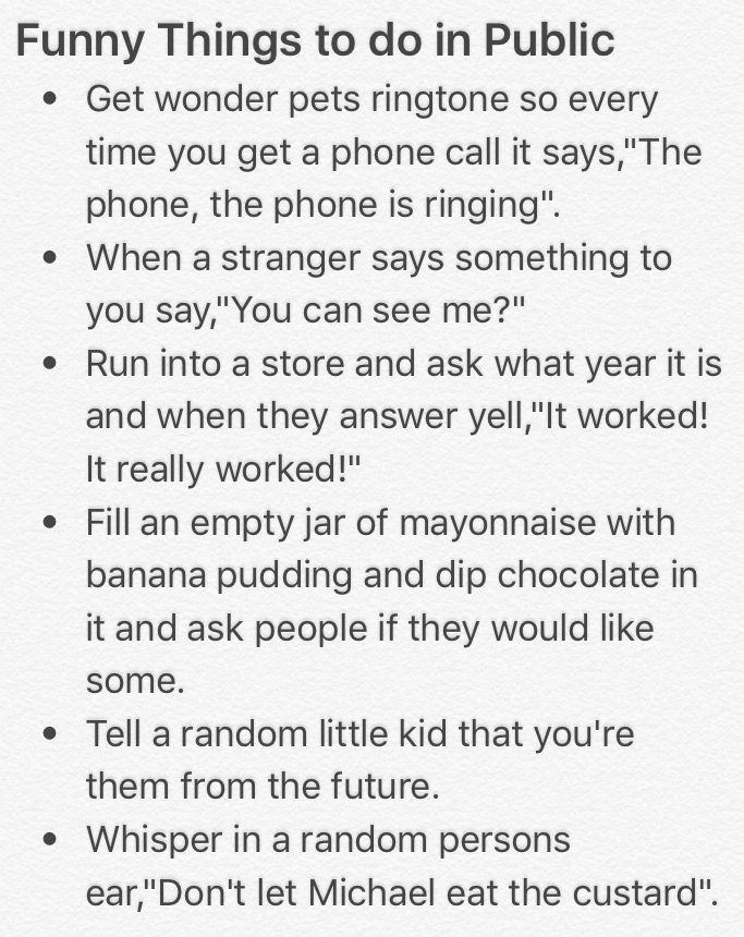 Funny things to do in public.