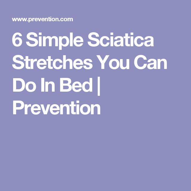 6 simple sciatica stretches you can do in bed sciatica stretches sciatica and exercises. Black Bedroom Furniture Sets. Home Design Ideas