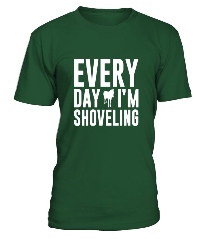 Everyday I'm Shoveling Funny Horse T-shirt  #Cowboy#tshirt#tee#gift#holiday#art#design#designer#tshirtformen#tshirtforwomen#besttshirt#funnytshirt#age#name#halloween#christmas#october#november#december#happy#grandparent#blackFriday#grandmother#trump#antitrump#thanksgiving#birthday#image#photo#ideas#2017#sweetshirt#bestfriend#nurse#winter#america#american#lovely#unisex#sexy#tattoos#lucky#veteran#cooldesign#mug#mugs#awesome#holiday#season#cuteshirt