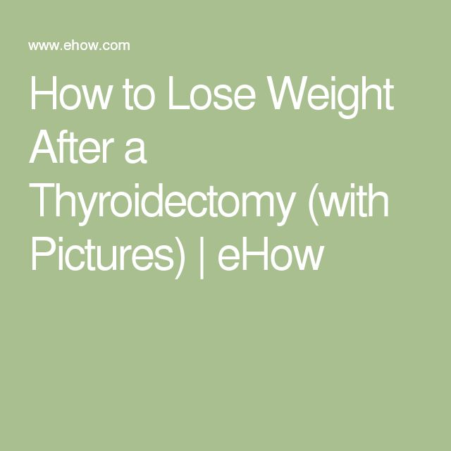 How to Lose Weight After a Thyroidectomy (with Pictures) | eHow