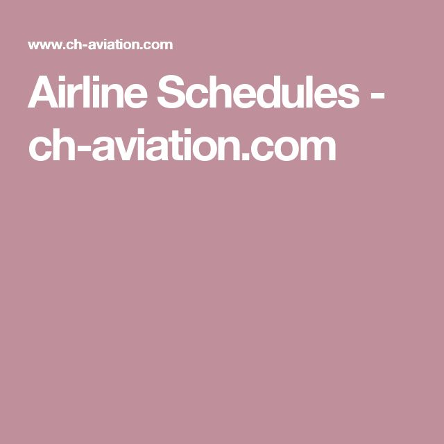 Airline Schedules -    ch-aviation.com