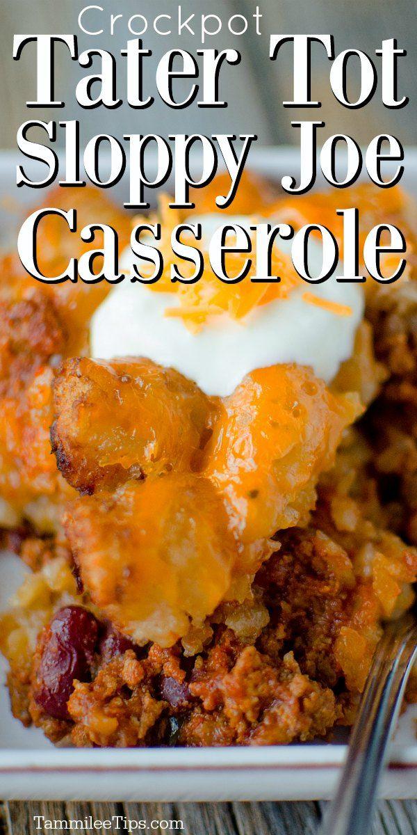 Crockpot Sloppy Joe Tater Tot Casserole Recipe In 2020 Sloppy Joe Casserole Recipes Sloppy Joe Tater Tot Casserole Recipe