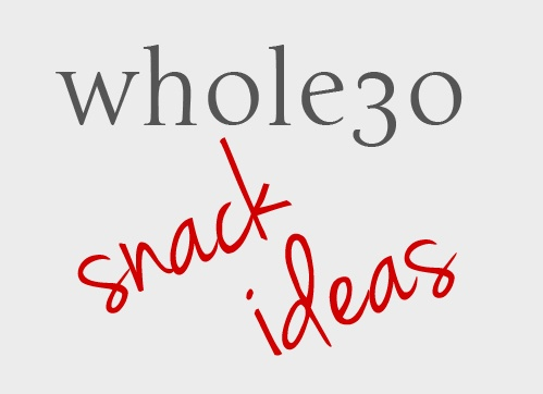 #whole30 snack ideas!