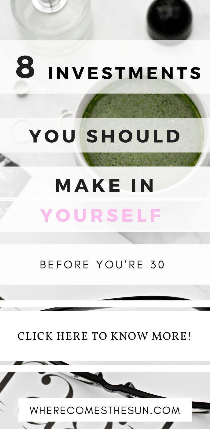 8 Investments You Should Make In Yourself Before You\'re 30 | Food ...