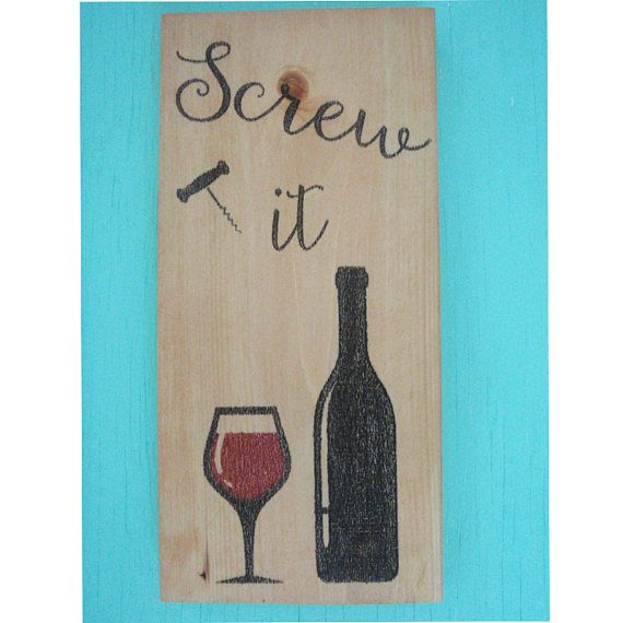 Sometimes You Just Have To Say Screw It This Kitchen Wine Sign Would Make