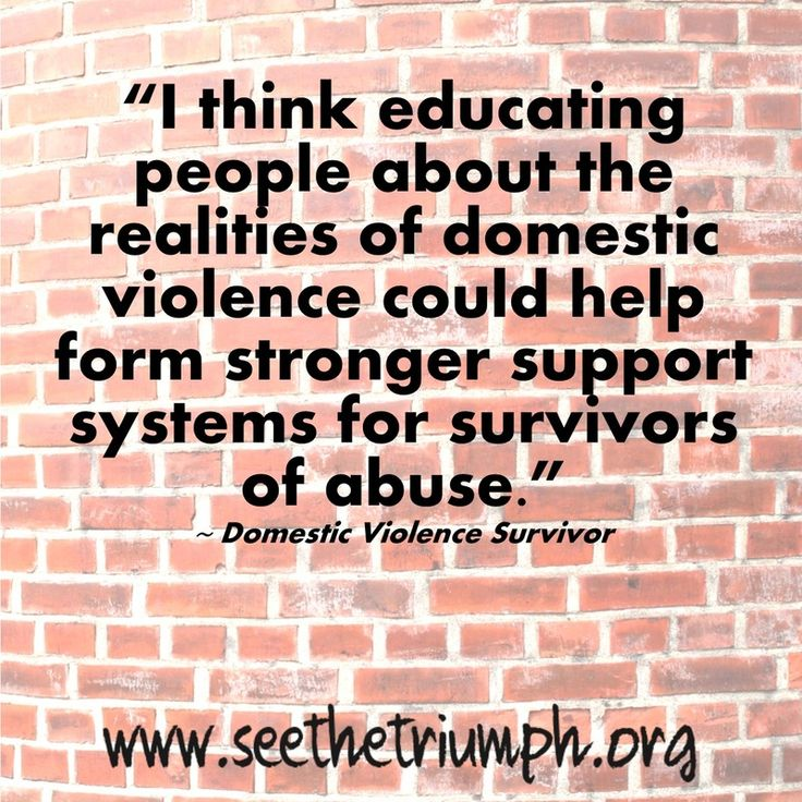 """I think educating people about the realities of domestic violence could help form stronger support systems for survivors of abuse."" ~ Domestic violence survivor #seethetriumph"