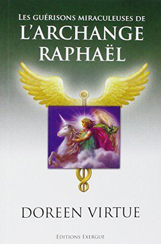 Les guérisons miraculeuses de l'archange Raphaël de Doreen Virtue http://www.amazon.fr/dp/2361880245/ref=cm_sw_r_pi_dp_DtM7ub0VJZDB5