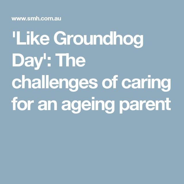 'Like Groundhog Day': The challenges of caring for an ageing parent