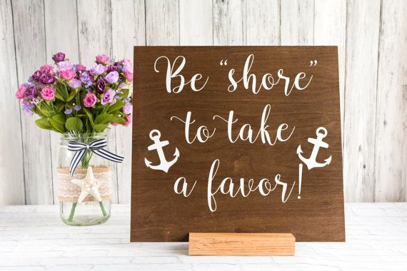 Be Shore to Take a Favor - Nautical Beach Wedding Favor Sign - Customizable…