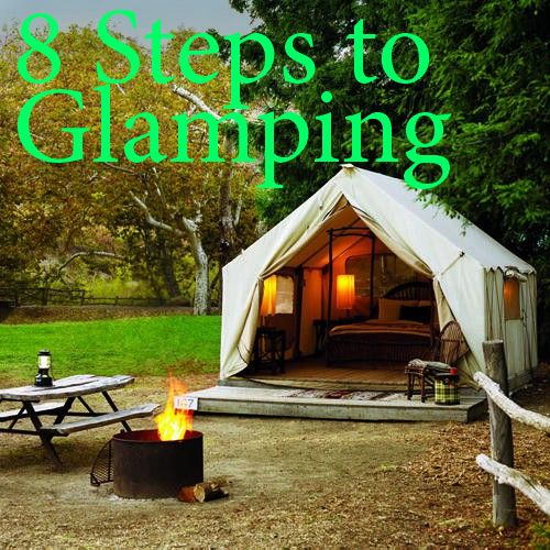 """8 Steps to Glamping! Here are some ways to turn your next camping trip into a """"Glamping"""" trip WITHOUT dragging along a bunch of heavy furniture. Stylish suggestions that can either be deflated or folded."""