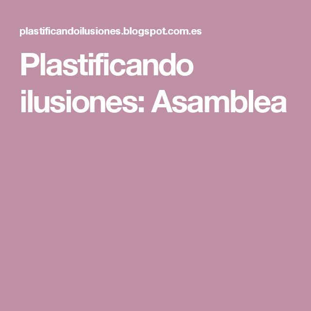 Plastificando ilusiones: Asamblea