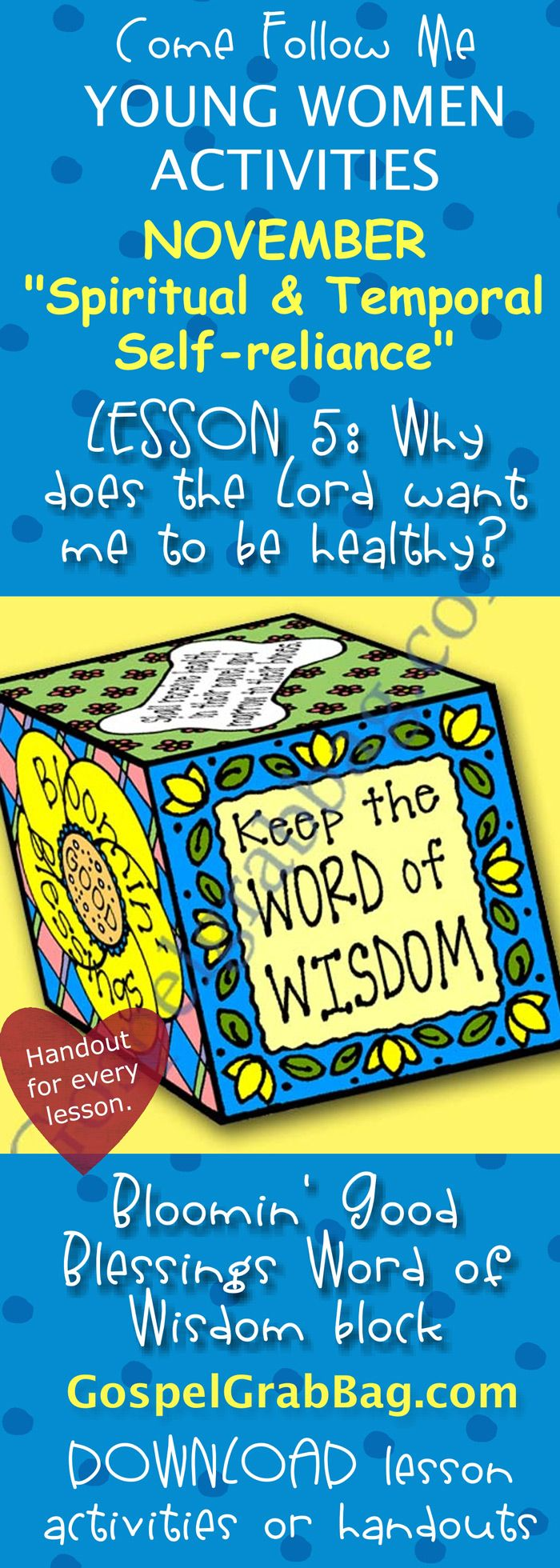 """BLOOMIN' GOOD BLESSINGS WORD OF WISDOM BLOCK – Activity for November """"Come, Follow Me"""" Young Women – Theme: """"Spiritual and Temporal Self-Reliance"""" – Lesson #5 Theme: Why does the Lord want me to be healthy? - LDS - Christian lesson activities to download from gospelgrabbag.com"""