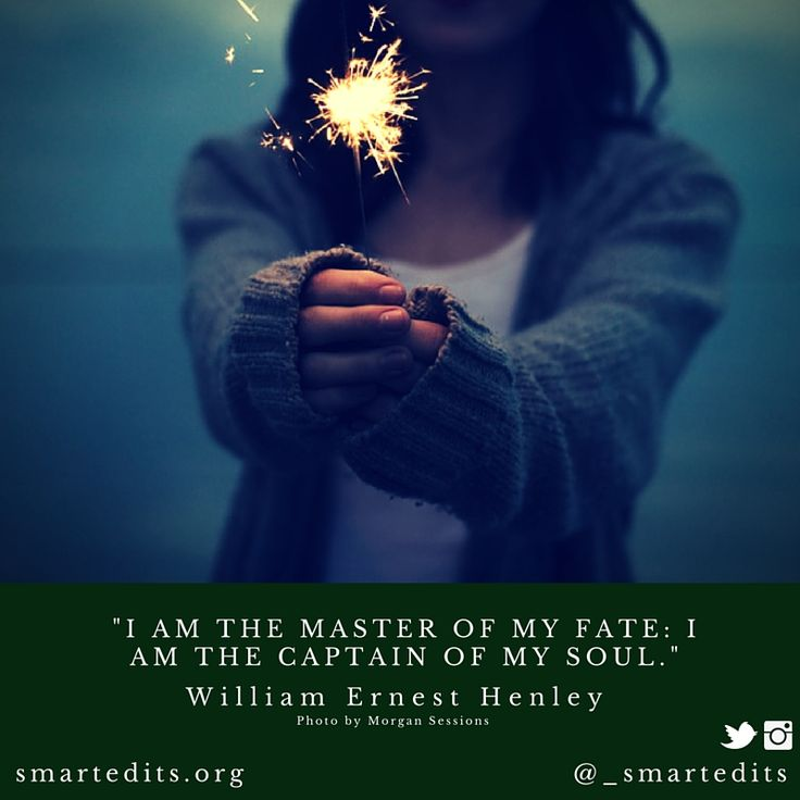 """""""I am the master of my fate: I am the captain of my soul."""" - William Ernest Henley  #QOTD #LiteraryQuotes #365Quotes #DailyQuotes #Literature #Reading #Books #WordsofWisdom #WiseWords #BookLove #Book #Novel #Authors #Writer #Inspiration #DailyInspiration #BookNerd #Bookworm #LifeQuotes #LitQuotes"""