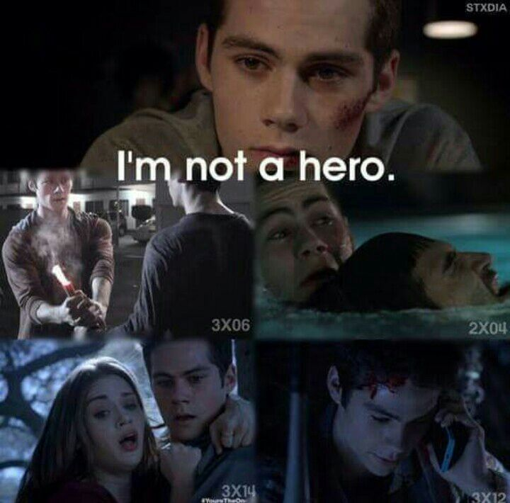 Stiles you will ALWAYS be a hero, for in the midst of everything, you are only human