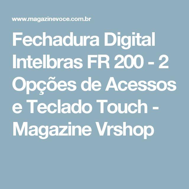 Fechadura Digital Intelbras FR 200 - 2 Opções de Acessos e Teclado Touch - Magazine Vrshop