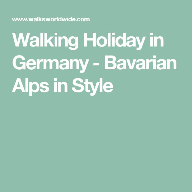 Walking Holiday in Germany - Bavarian Alps in Style