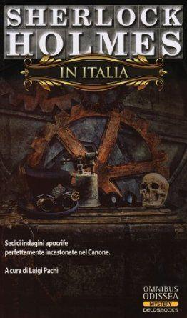 Sherlock Holmes in Italia: Amazon.it: L. Pachì: Libri