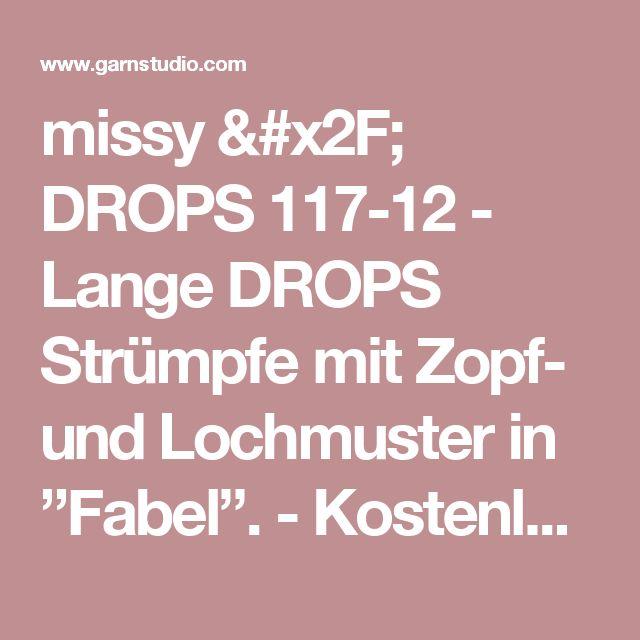 """missy / DROPS 117-12 - Lange DROPS Strümpfe mit Zopf- und Lochmuster in """"Fabel"""".   - Kostenlose Anleitungen von DROPS Design"""