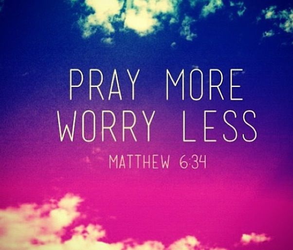 Pray More Worry Less F A I T H Bible Verses For
