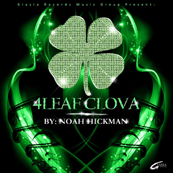 """Giasia Records present: Noah Hickman with a new single: 4Leaf Clova"""" download it on iTunes."""