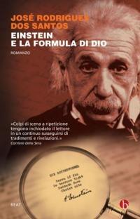 """""""Einstein e la formula di Dio"""" di José Rodrigues dos Santos, 2011 - Collana BEAT (prima edizione, nel 2008, per Cavallo di Ferro)"""