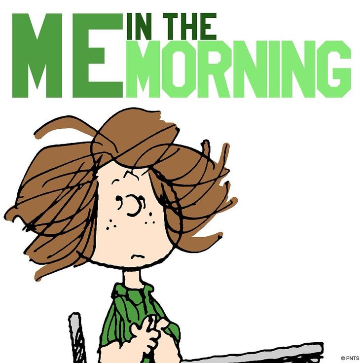 Me in the morning.