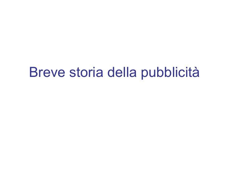 Breve storia della pubblicità 1 by FraGhelli via slideshare