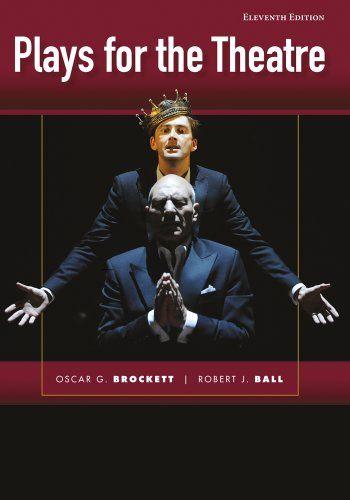 Plays for the Theatre, Enhanced by Oscar G. Brockett https://www.amazon.com/dp/1133310699/ref=cm_sw_r_pi_dp_x_OUCBzb3PNGQ5V