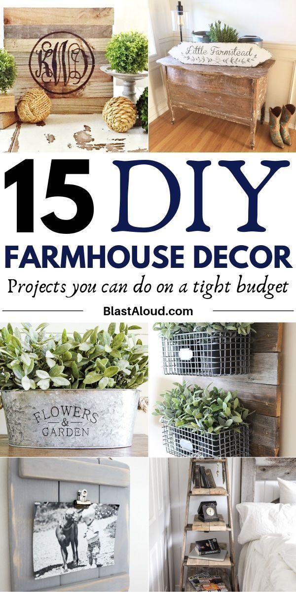 15 Easy Diy Farmhouse Decor Projects You Can Do On A Budget Diy Farmhouse Decor Diy Farmhouse Decoration Farmhouse Decoration