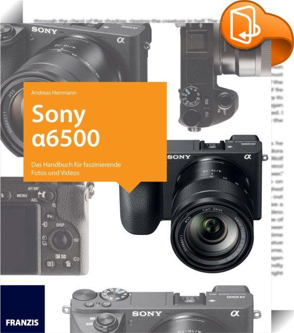 Sony Alpha 6500    :  Die Sony α6500 ist der kleine Riese unter den starken Sony-E-Mount-Kameras und überzeugt mit Eigenschaften, die kaum noch zu toppen sind: großer 24,2-Megapixel-APS-C-Sensor, OLED-Sucher mit Echtzeitanzeige, integrierte 5-Achsen-Bildstabilisierung, weltweit schnellster Autofokus mit sagenhaften 425 Phasendetektions-Autofokuspunkten, Fokussieren mit Touchpad, 4D-FOCUS-Technologie, extrem hoher ISO-Bereich und vieles mehr. Die fotografischen Möglichkeiten der α6500 s...
