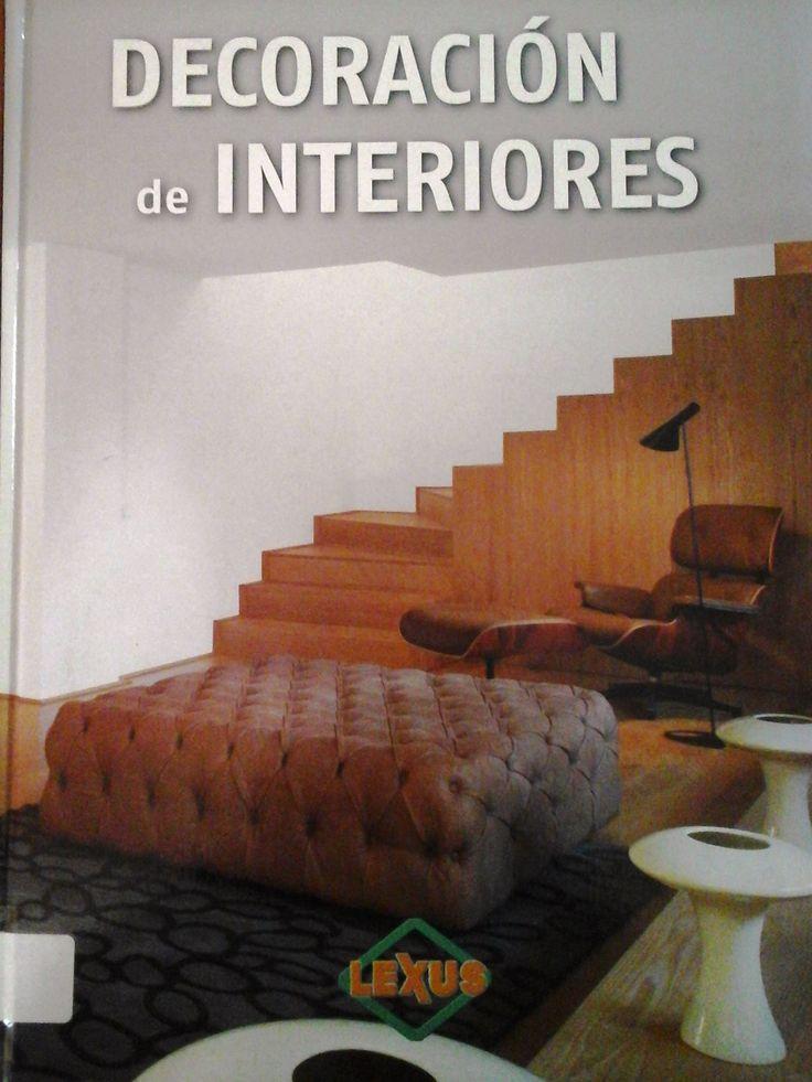 Oriol, Anja Llorella. Decoración De Interiores. 1ª ed. España: Lexus, 2010. Disponible en la Biblioteca de Ingeniería y Ciencias Aplicadas. (Primer nivel EBLE)