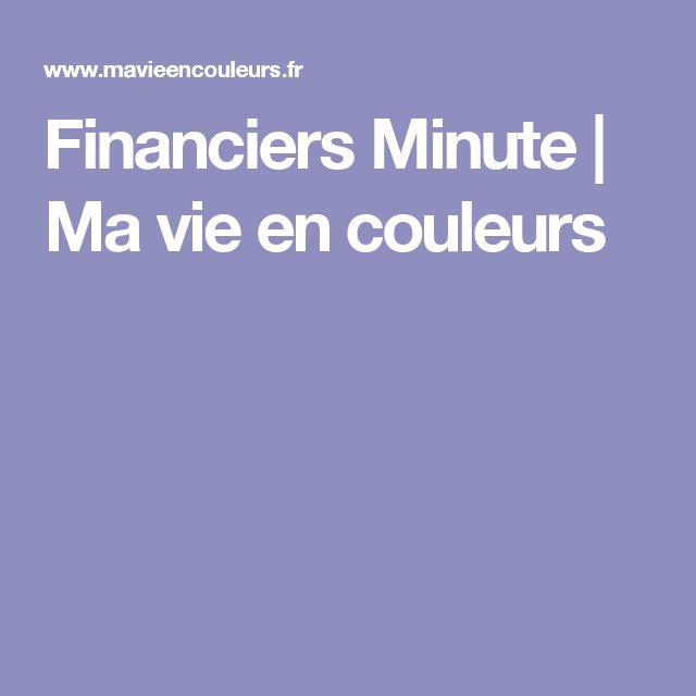 Financiers Minute | Ma vie en couleurs