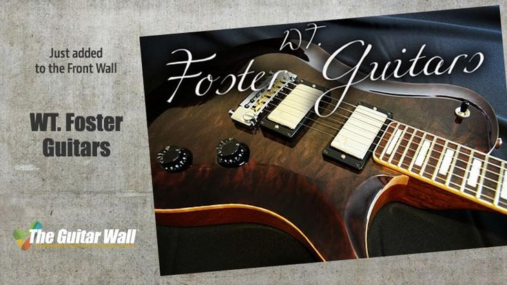 """wt. Foster Guitars has acquired a large space on """"The Guitar Wall"""""""