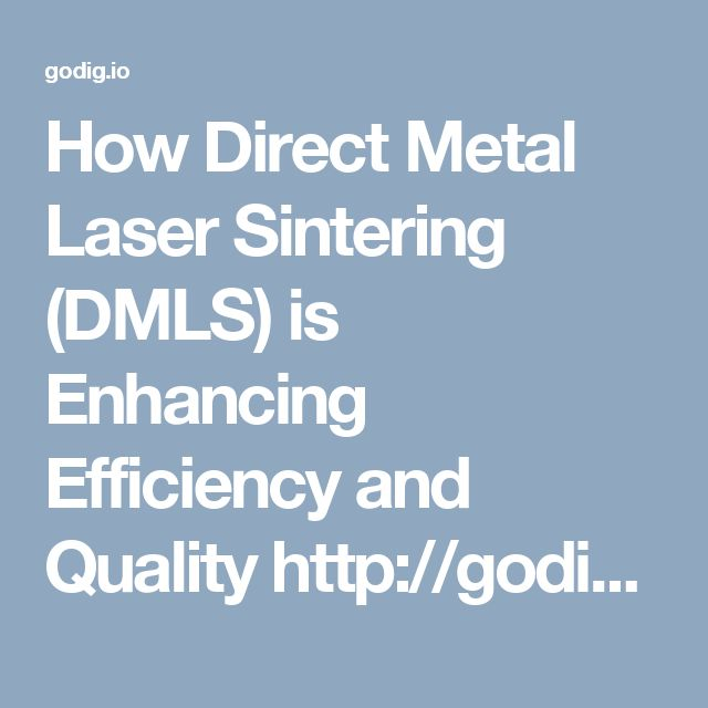 How Direct Metal Laser Sintering (DMLS) is Enhancing Efficiency and Quality http://godig.io/cssgtse #linearams #metaladditivemanufacturing