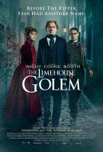 The Limehouse Golem (September 8, 2017) a horror, thriller film directed by Juan Carlos Medina. Written by Peter Ackroyd, Jane Goldman. A series of murders has shaken the community to the point where people believe that only a legendary creature from dark times - the mythical so-called Golem - must be responsible. Stars: Olivia Cooke, Bill Nighy, Douglas Booth.