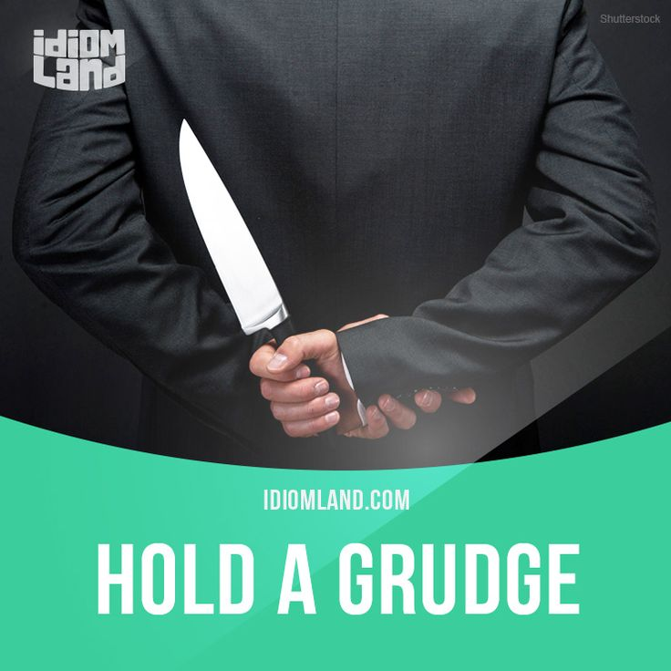 """""""Hold a grudge"""" means """"to feel angry with someone who has done something to upset you in the past"""".  Example: When my friends forgot my birthday, I held a grudge for months.  -           Learn and improve your English language with our FREE Classes. Call Karen Luceti  410-443-1163  or email kluceti@chesapeake.edu to register for classes.  Eastern Shore of Maryland.  Chesapeake College Adult Education Program. www.chesapeake.edu/esl."""