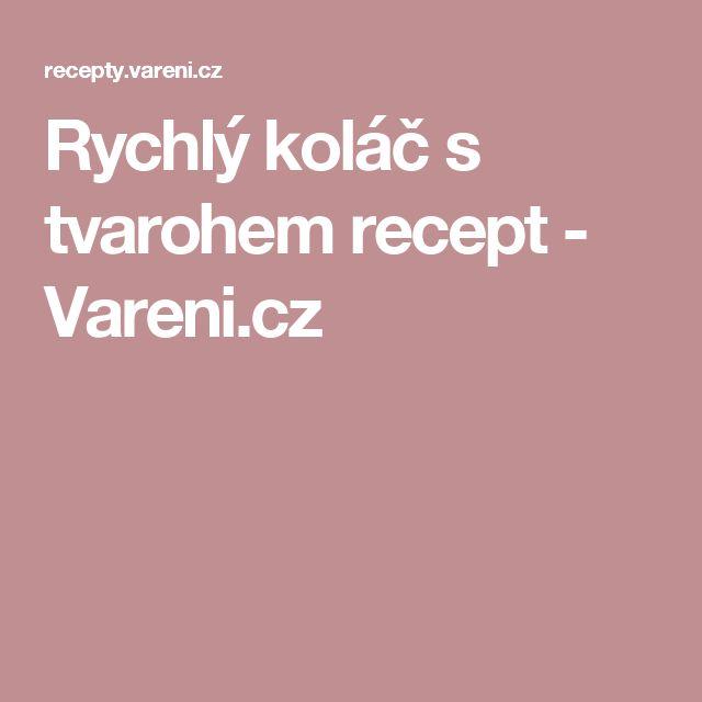 Rychlý koláč s tvarohem recept - Vareni.cz