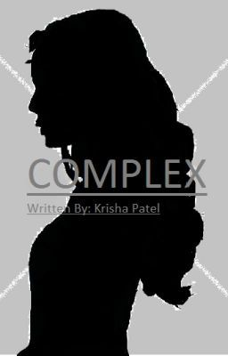 #wattpad #teen-fiction Complex is a story about a girl named Lilly and her squad, complex teaches you the true meaning of friendship it also has a bit of romance, comedy and drama! Hopefully this story brings a smile to YO FACE...sorry baiii hope you enjoy.