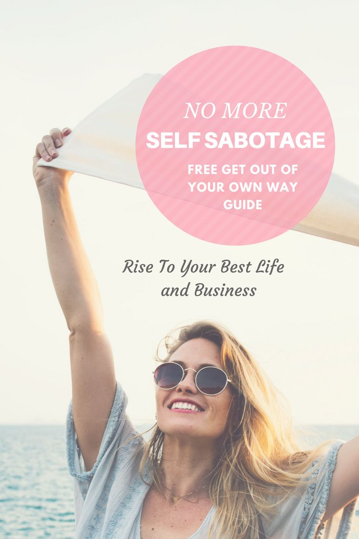 NO MORE SELF SABOTAGE...Get Out Of Your Own Way FREE GUIDE.  Strategies and habits to help you avoid self sabotage in your life and business.  #business #businesswoman #mindset #businessmindset https://s.privy.com/MvL6nnM