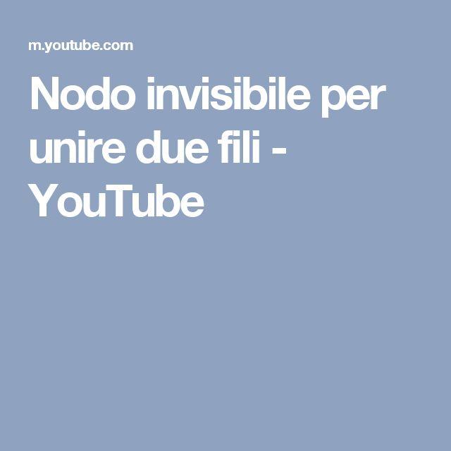 Nodo invisibile per unire due fili - YouTube