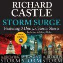 Storm Surge: Featuring 3 Derrick Storm Shorts: Brewing Storm, Raging Storm, and Bloody Storm (       UNABRIDGED) by Richard Castle Narrated ...
