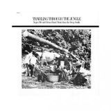 Traveling Through the Jungle: Fife & Drum Bands from the Deep South [LP] - Vinyl, 15905987