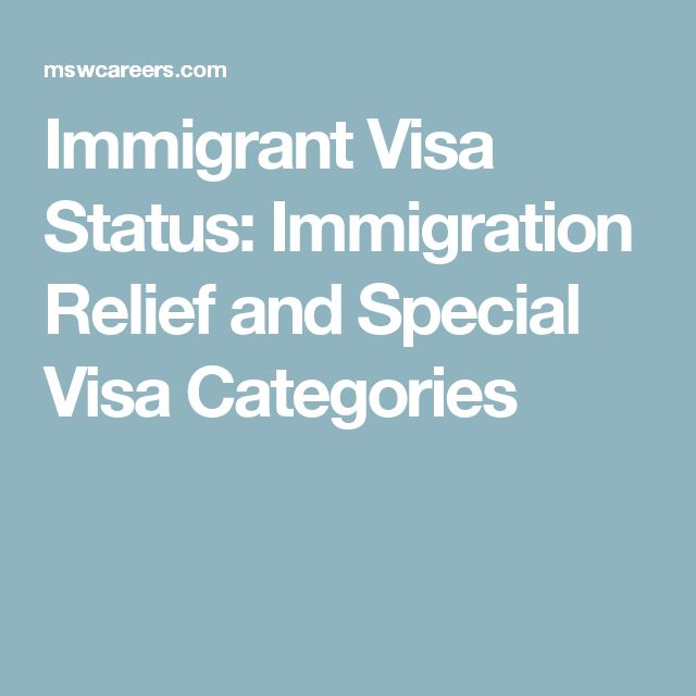 Immigrant Visa Status: Immigration Relief and Special Visa Categories